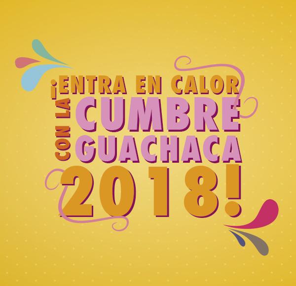 [CERRADO] Bases Legales Concurso Entradas Cumbre Guachaca 2018
